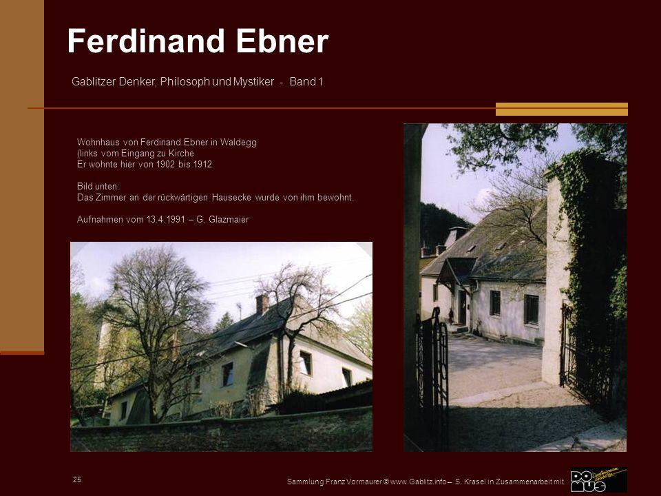 Wohnhaus von Ferdinand Ebner in Waldegg (links vom Eingang zu Kirche