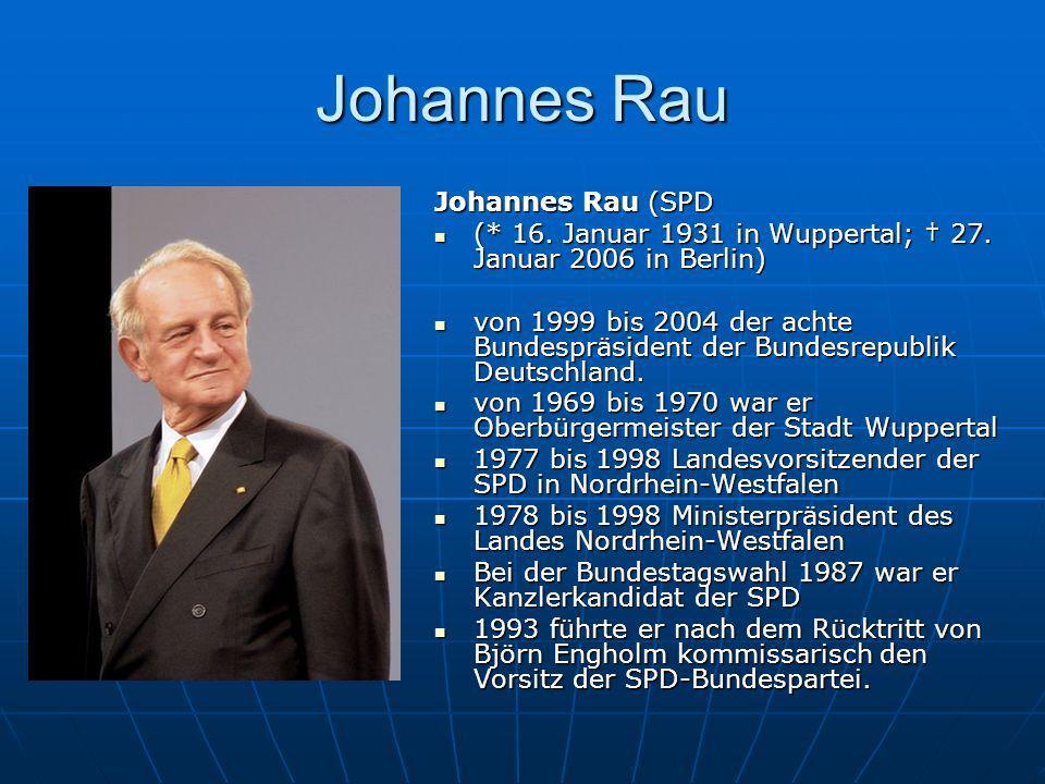 Johannes Rau Johannes Rau (SPD