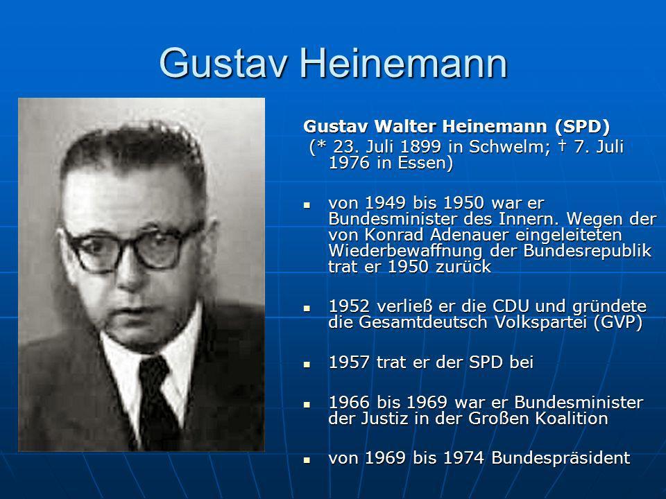 Gustav Heinemann Gustav Walter Heinemann (SPD)
