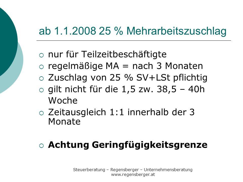 ab 1.1.2008 25 % Mehrarbeitszuschlag