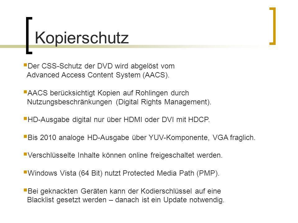 Kopierschutz Der CSS-Schutz der DVD wird abgelöst vom Advanced Access Content System (AACS).