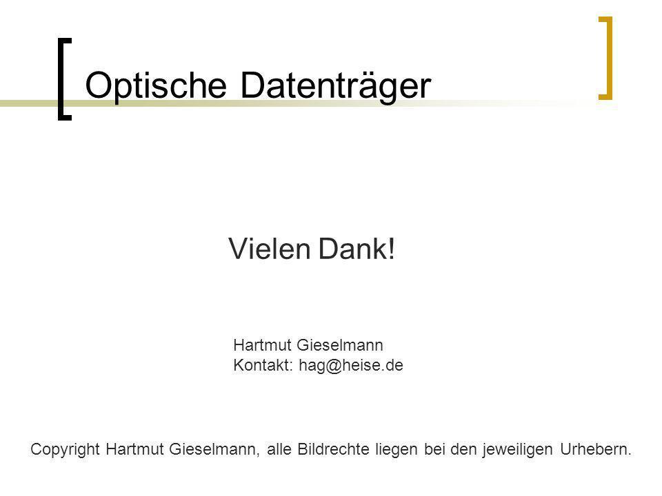 Optische Datenträger Vielen Dank! Hartmut Gieselmann