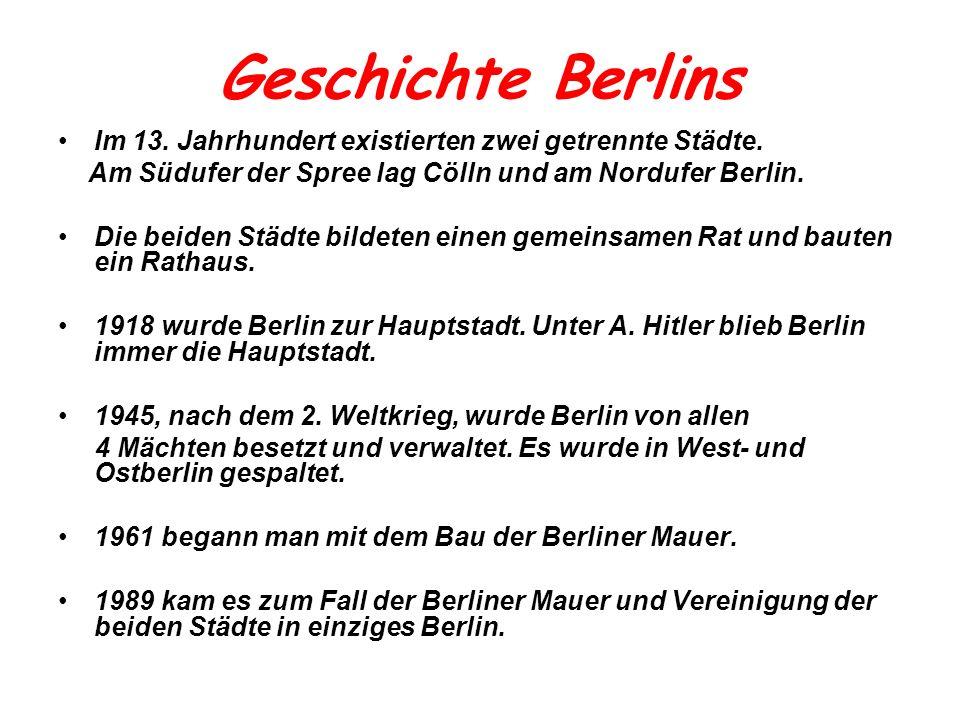 Geschichte Berlins Im 13. Jahrhundert existierten zwei getrennte Städte. Am Südufer der Spree lag Cölln und am Nordufer Berlin.