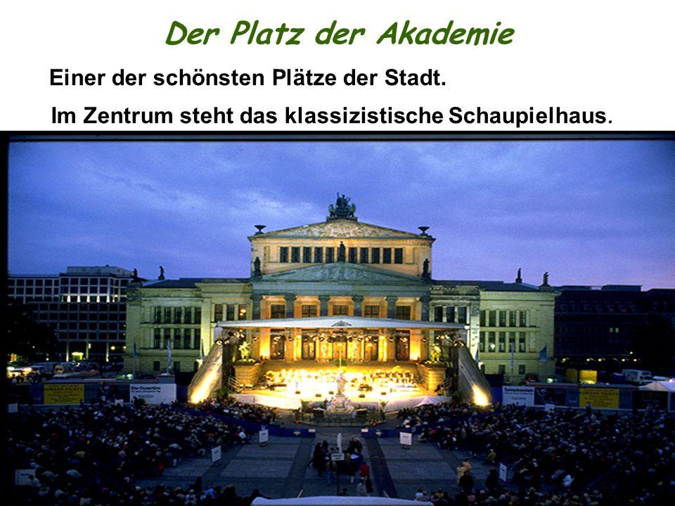 Der Platz der Akademie Einer der schönsten Plätze der Stadt.