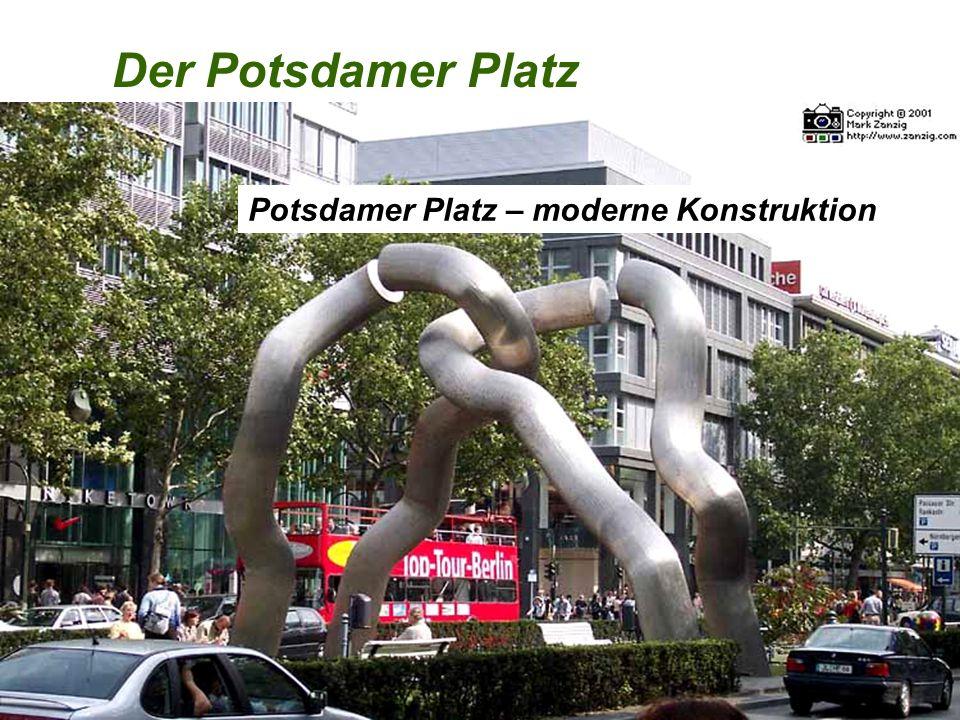 Der Potsdamer Platz Er ist eine Verkehrsdrehscheibe im Zentrum Berlins. Potsdamer Platz – moderne Konstruktion.