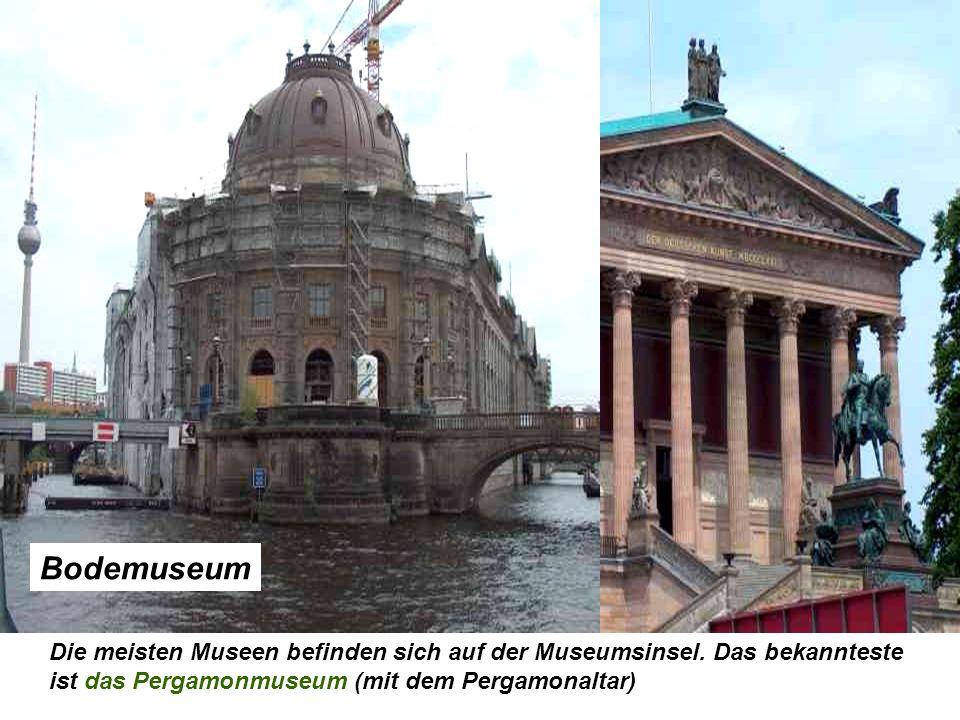 Bodemuseum Die meisten Museen befinden sich auf der Museumsinsel.