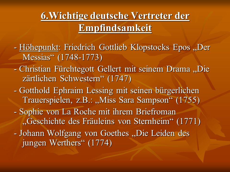 6.Wichtige deutsche Vertreter der Empfindsamkeit