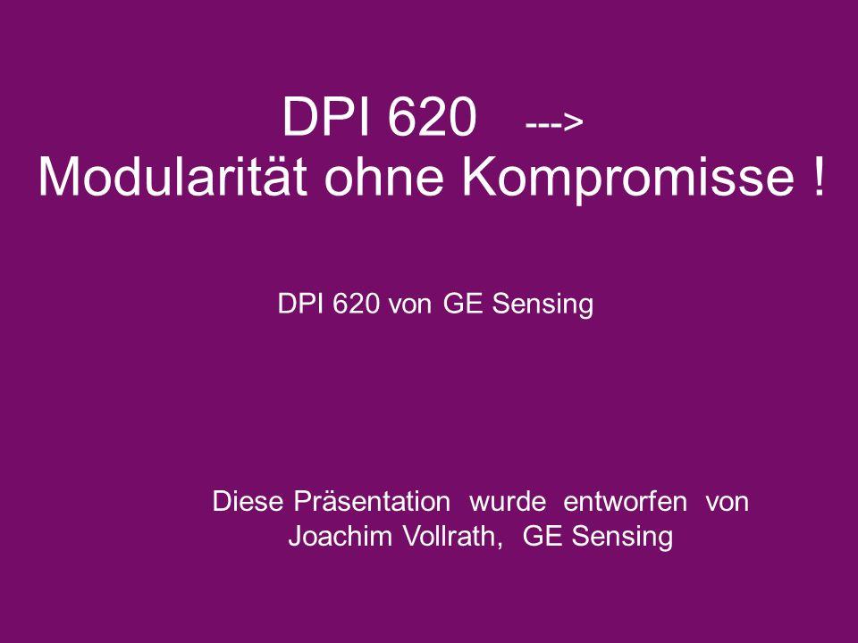 DPI 620 ---> Modularität ohne Kompromisse !