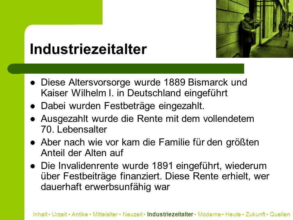 IndustriezeitalterDiese Altersvorsorge wurde 1889 Bismarck und Kaiser Wilhelm I. in Deutschland eingeführt.