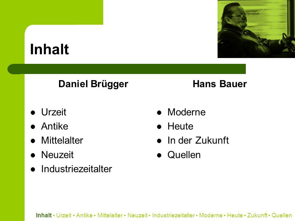 Inhalt Daniel Brügger Urzeit Antike Mittelalter Neuzeit