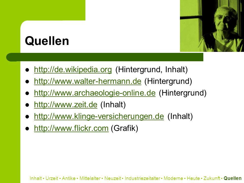 Quellen http://de.wikipedia.org (Hintergrund, Inhalt)