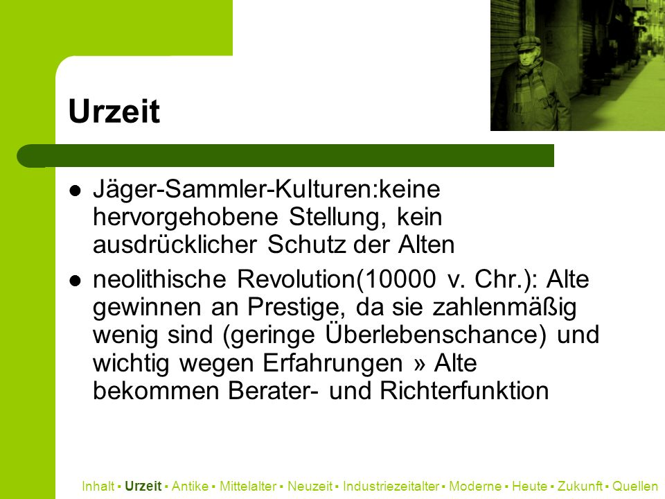 Urzeit Jäger-Sammler-Kulturen:keine hervorgehobene Stellung, kein ausdrücklicher Schutz der Alten.