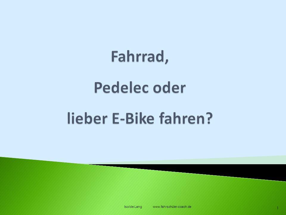 Fahrrad, Pedelec oder lieber E-Bike fahren