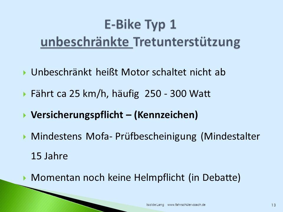 E-Bike Typ 1 unbeschränkte Tretunterstützung