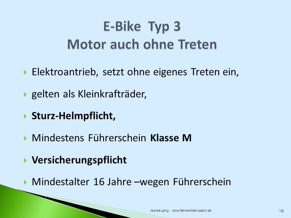 E-Bike Typ 3 Motor auch ohne Treten