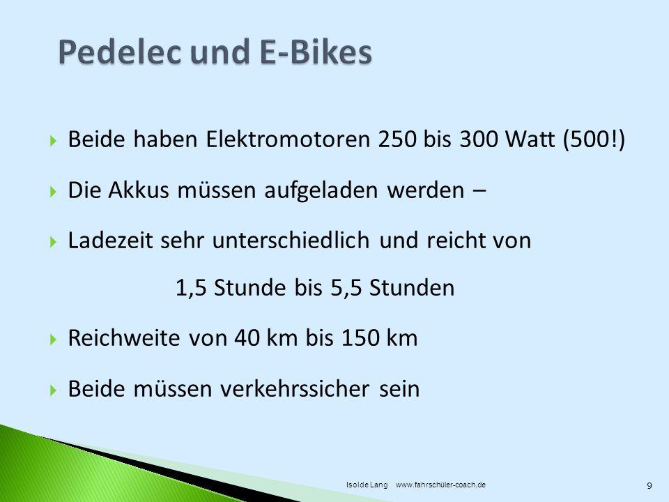 Pedelec und E-Bikes Beide haben Elektromotoren 250 bis 300 Watt (500!)