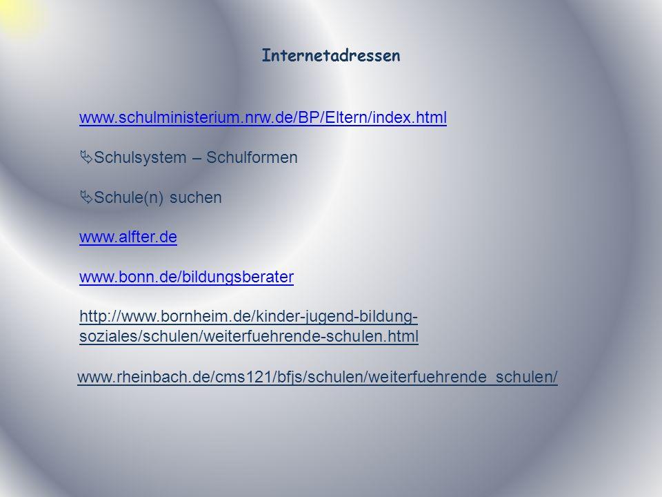 Internetadressenwww.schulministerium.nrw.de/BP/Eltern/index.html. Schulsystem – Schulformen. Schule(n) suchen.
