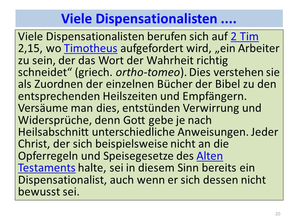 Viele Dispensationalisten ....