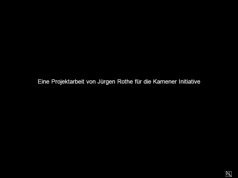 Eine Projektarbeit von Jürgen Rothe für die Kamener Initiative