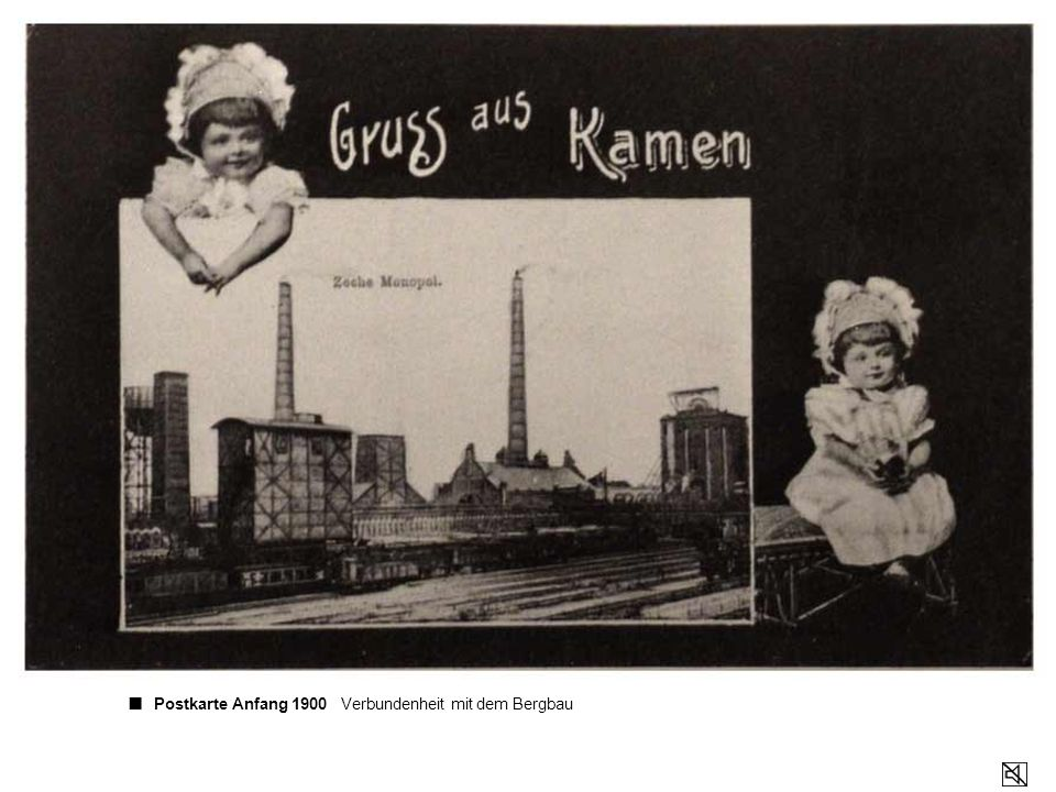 ■ Postkarte Anfang 1900 Verbundenheit mit dem Bergbau