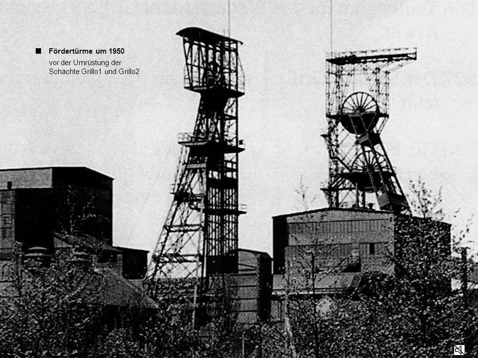 ■ Fördertürme um 1950 vor der Umrüstung der