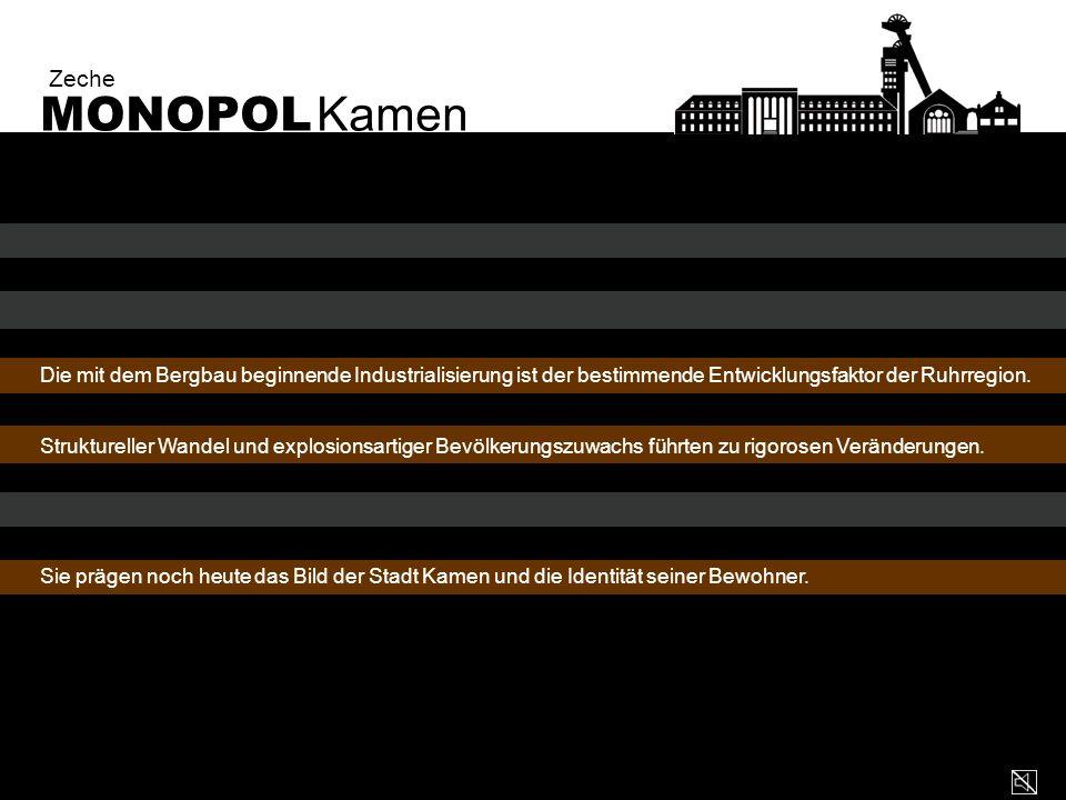 Zeche MONOPOL Kamen. Die mit dem Bergbau beginnende Industrialisierung ist der bestimmende Entwicklungsfaktor der Ruhrregion.