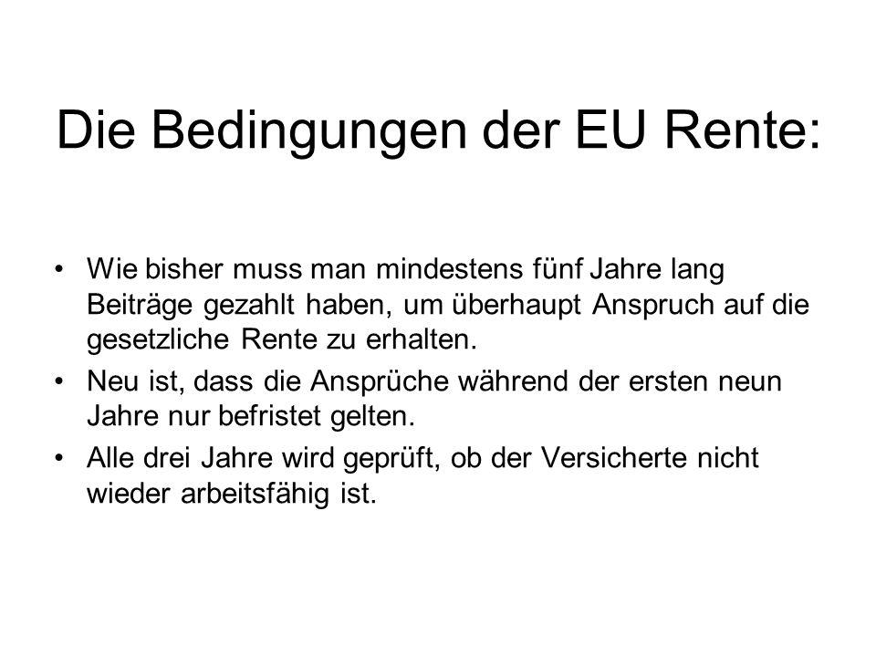 Die Bedingungen der EU Rente: