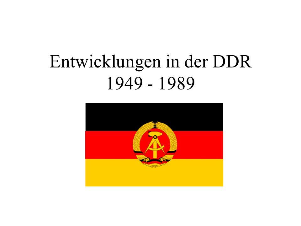 Entwicklungen in der DDR 1949 - 1989