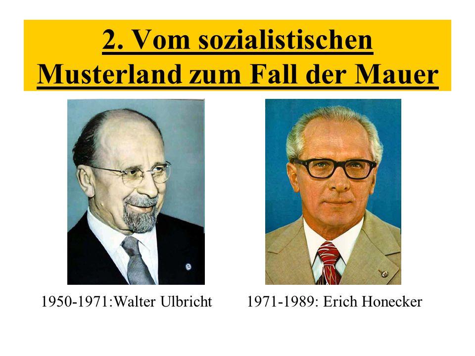 2. Vom sozialistischen Musterland zum Fall der Mauer