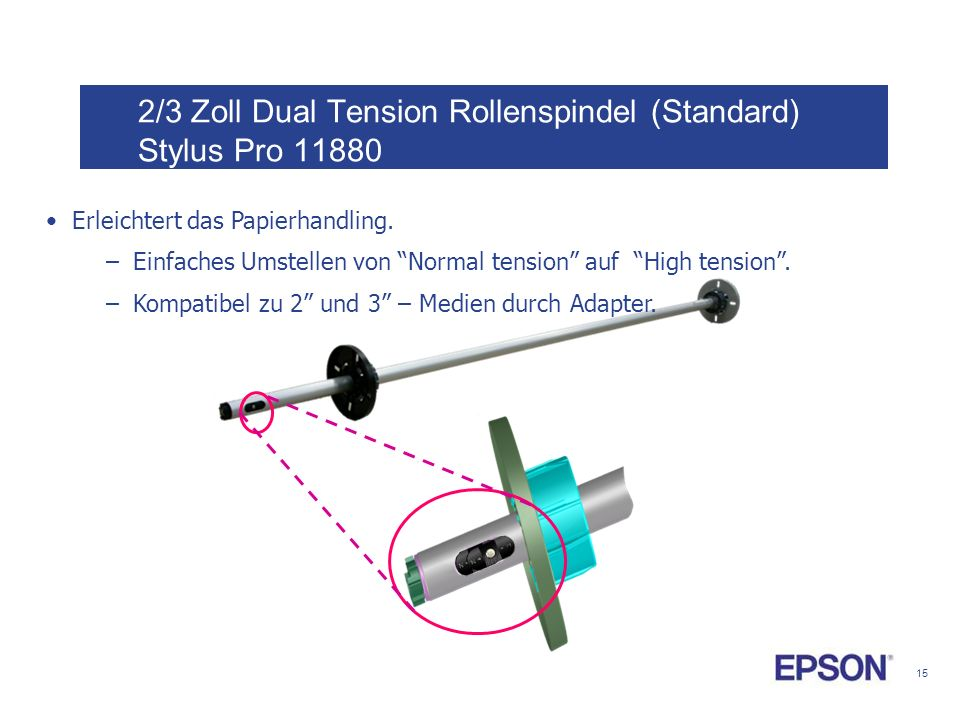 2/3 Zoll Dual Tension Rollenspindel (Standard) Stylus Pro 11880