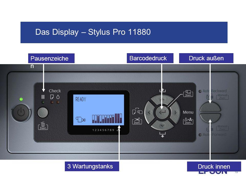Das Display – Stylus Pro 11880