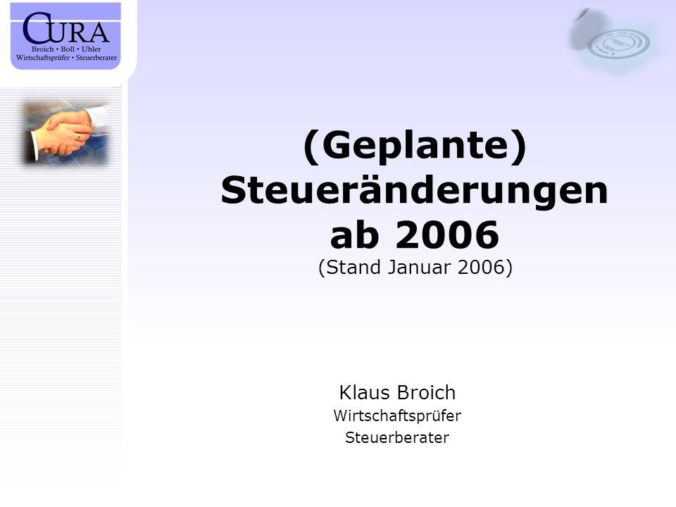 (Geplante) Steueränderungen ab 2006 (Stand Januar 2006)