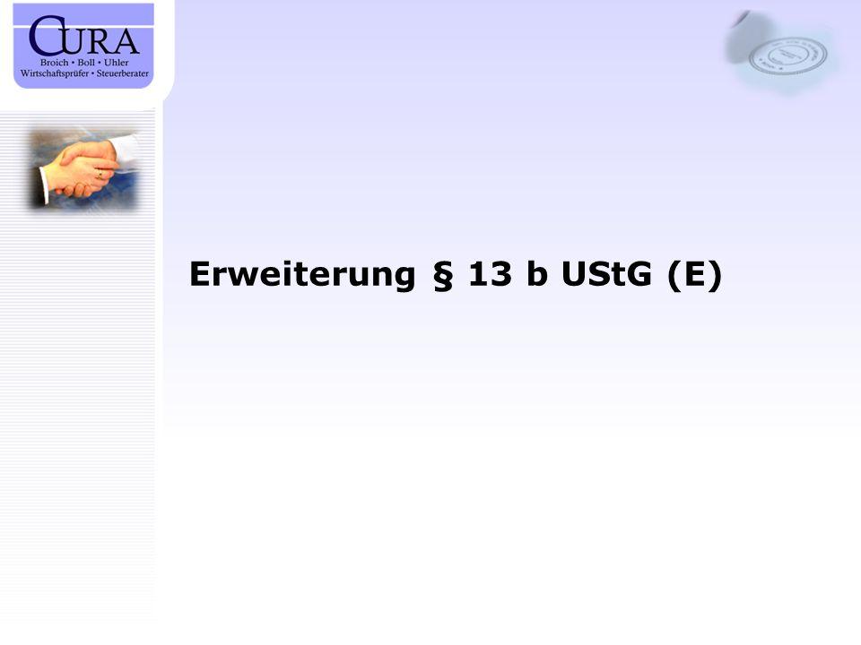 Erweiterung § 13 b UStG (E)