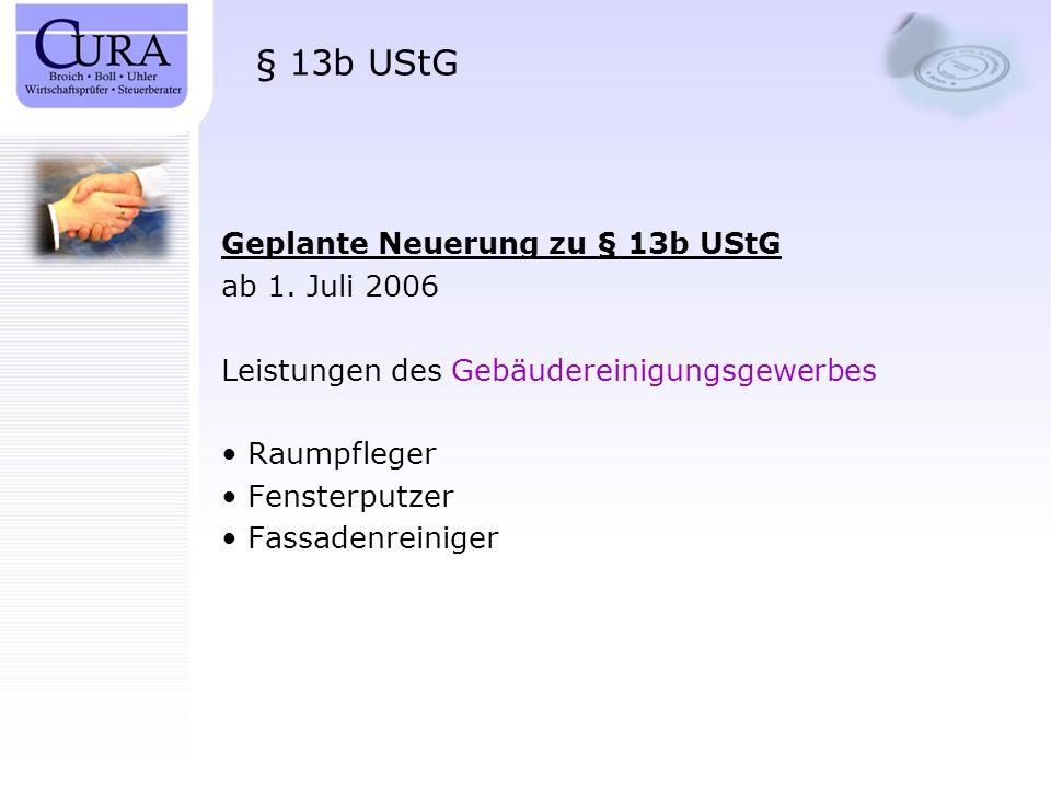 § 13b UStG Geplante Neuerung zu § 13b UStG ab 1. Juli 2006