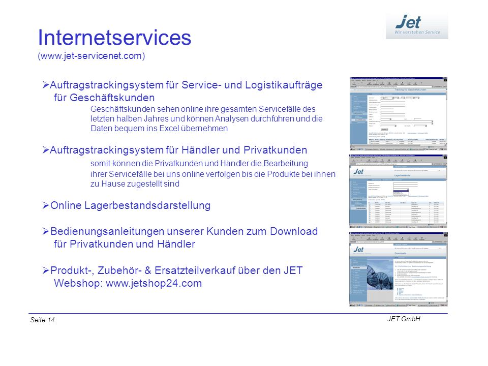 Internetservices (www.jet-servicenet.com) Auftragstrackingsystem für Service- und Logistikaufträge für Geschäftskunden.