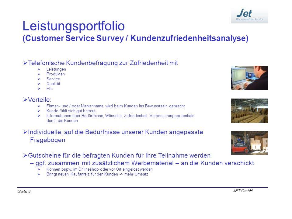Leistungsportfolio (Customer Service Survey / Kundenzufriedenheitsanalyse) Telefonische Kundenbefragung zur Zufriedenheit mit.