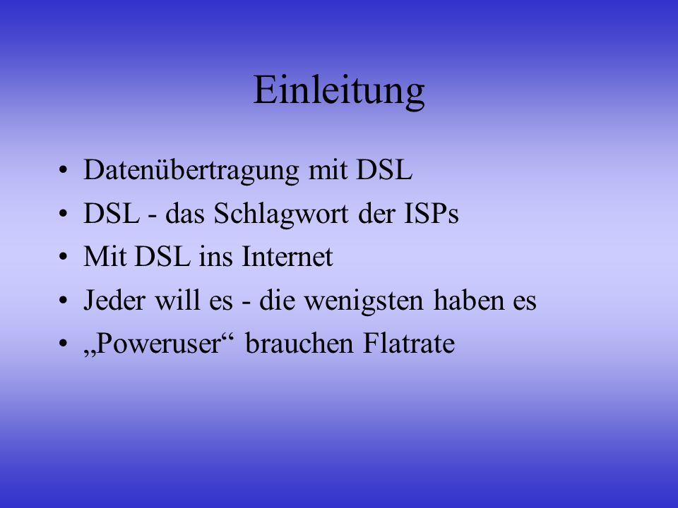 Einleitung Datenübertragung mit DSL DSL - das Schlagwort der ISPs