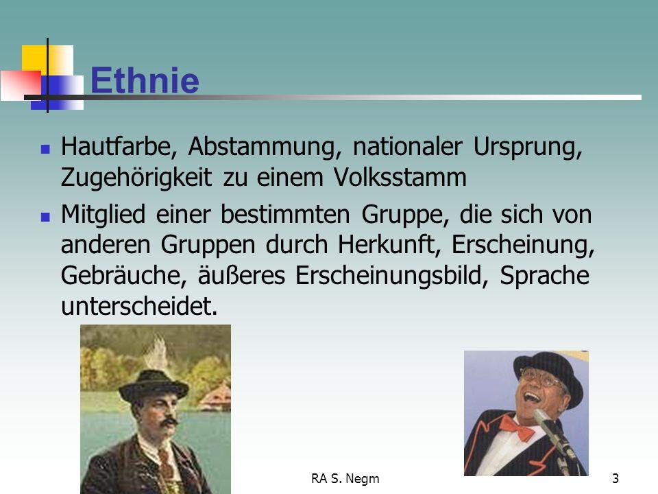 Ethnie Hautfarbe, Abstammung, nationaler Ursprung, Zugehörigkeit zu einem Volksstamm.