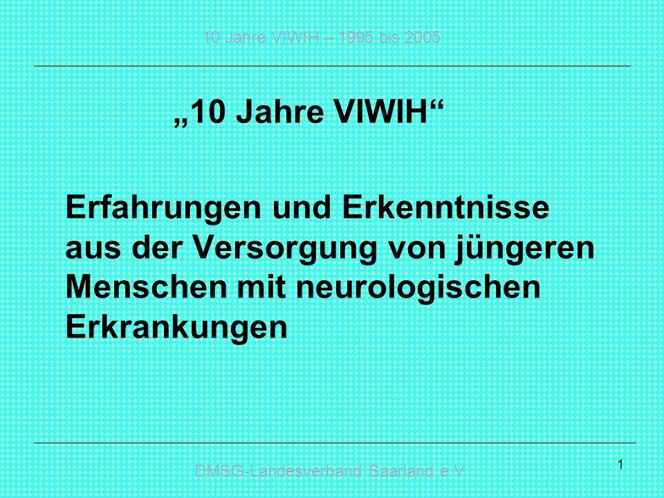 """""""10 Jahre VIWIH Erfahrungen und Erkenntnisse aus der Versorgung von jüngeren Menschen mit neurologischen Erkrankungen."""