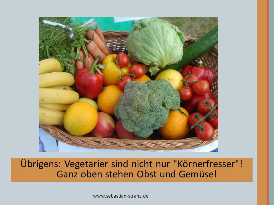 Übrigens: Vegetarier sind nicht nur Körnerfresser