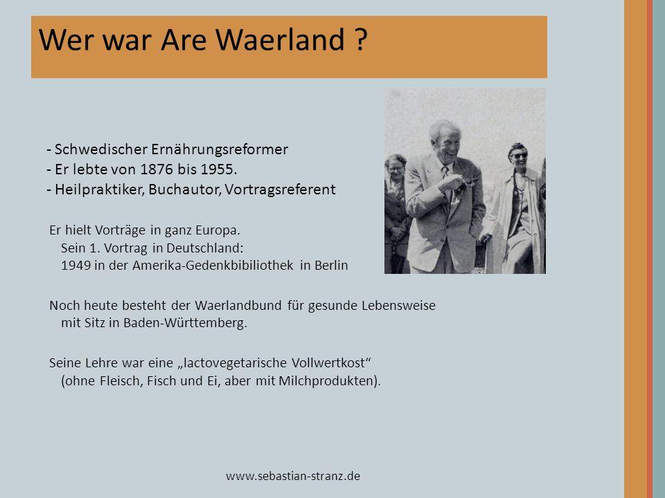 Wer war Are Waerland Schwedischer Ernährungsreformer
