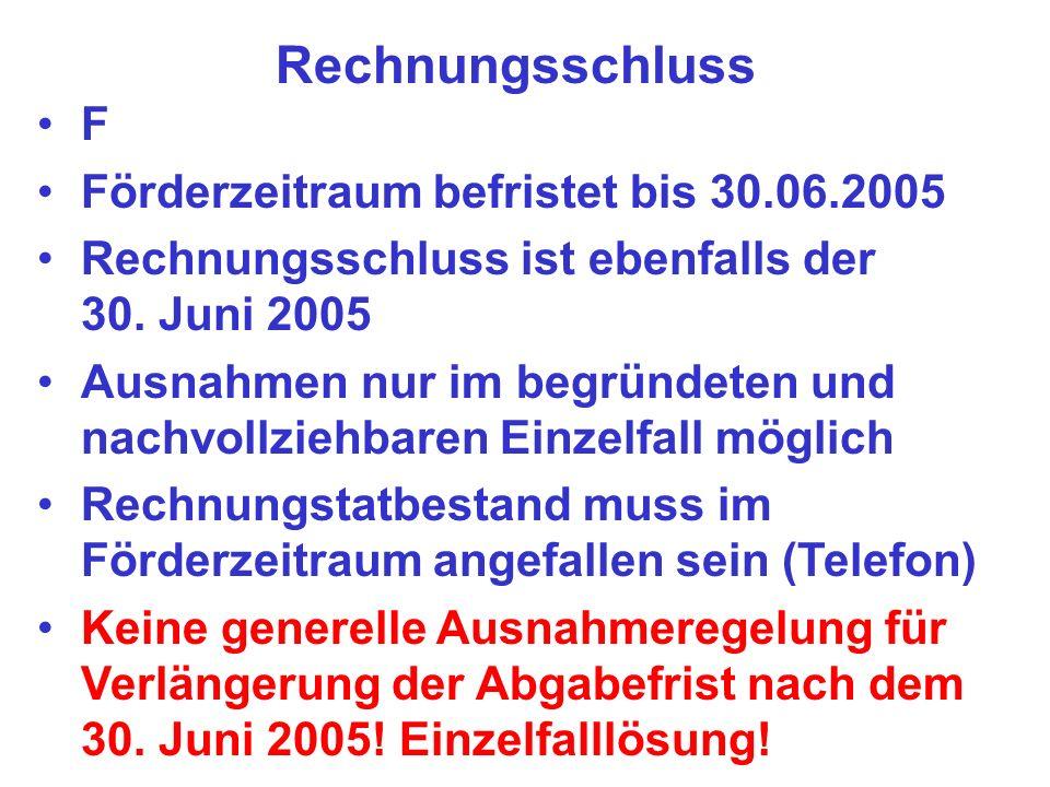 Rechnungsschluss F Förderzeitraum befristet bis 30.06.2005