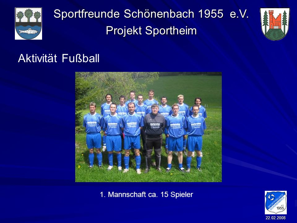 Aktivität Fußball 1. Mannschaft ca. 15 Spieler 22.02.2008