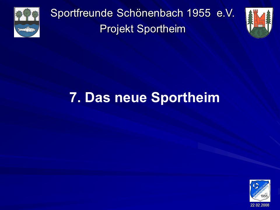 7. Das neue Sportheim 22.02.2008