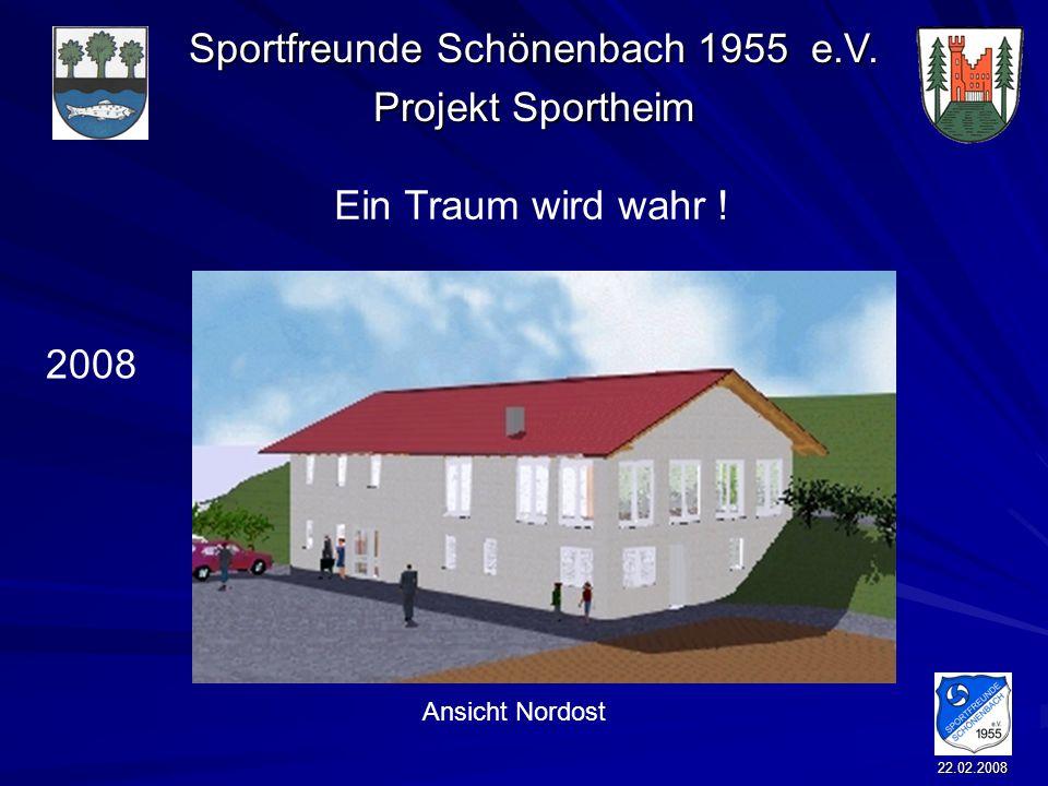 Ein Traum wird wahr ! 2008 Ansicht Nordost 22.02.2008