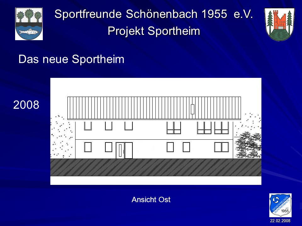 Das neue Sportheim 2008 Ansicht Ost 22.02.2008