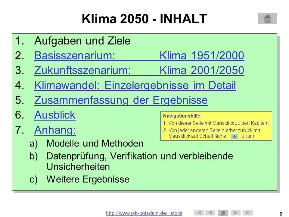 Klima 2050 - INHALT Aufgaben und Ziele Basisszenarium: Klima 1951/2000