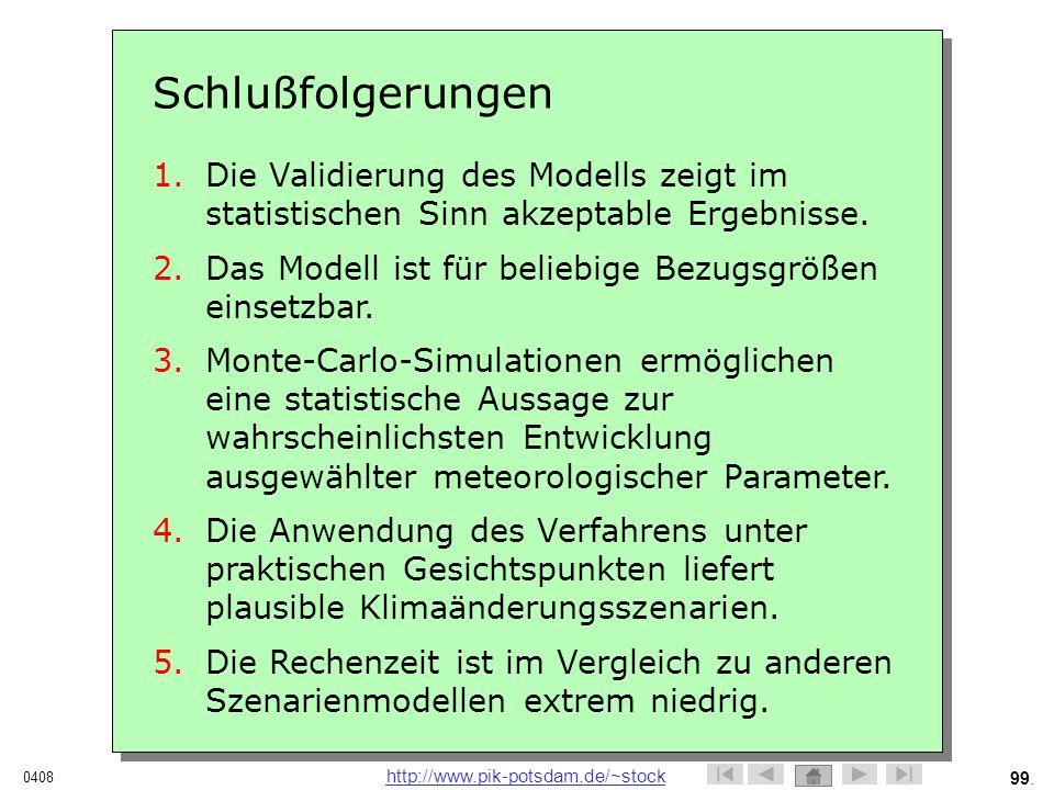 Schlußfolgerungen Die Validierung des Modells zeigt im statistischen Sinn akzeptable Ergebnisse.