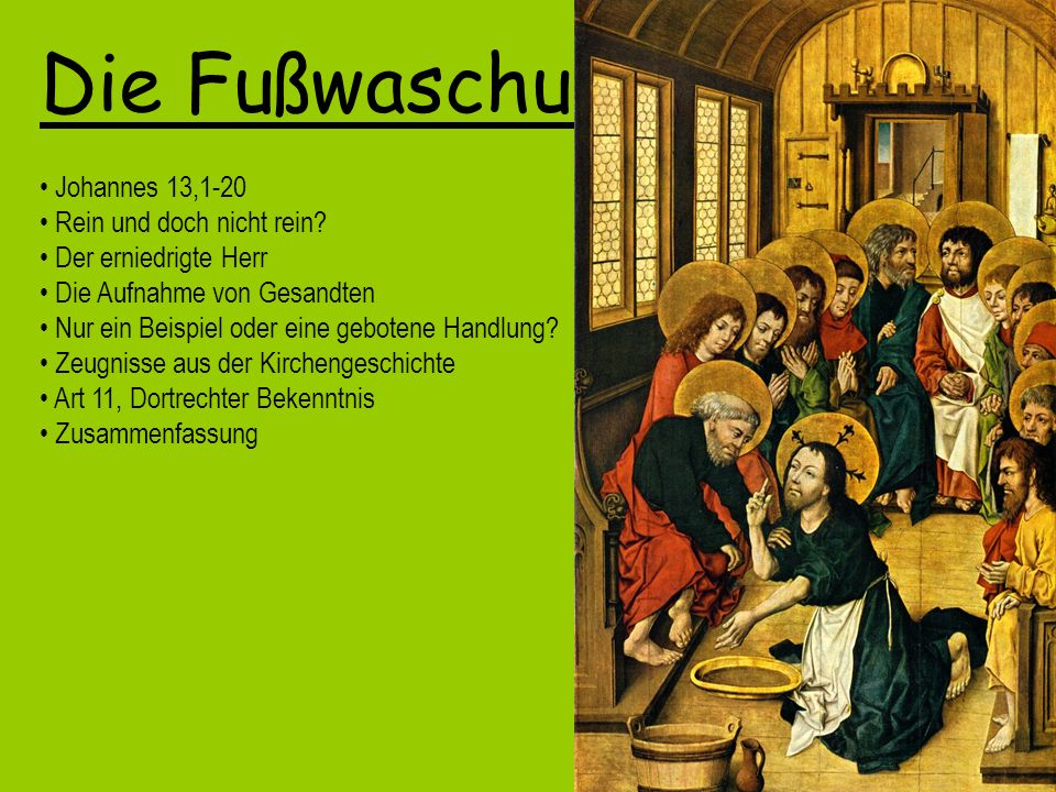 Die Fußwaschung Johannes 13,1-20 Rein und doch nicht rein