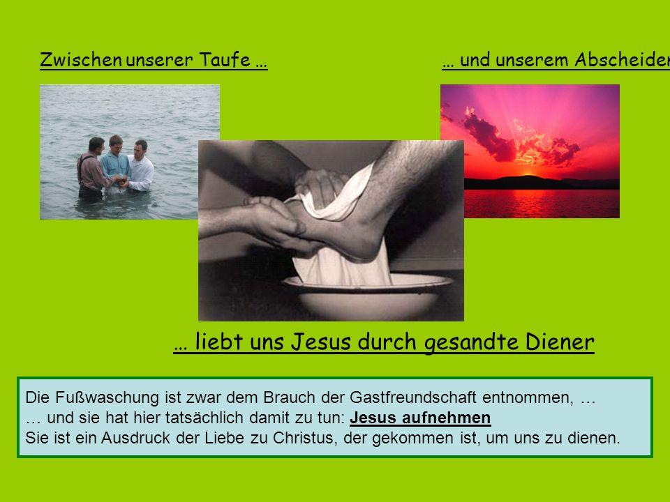 … liebt uns Jesus durch gesandte Diener